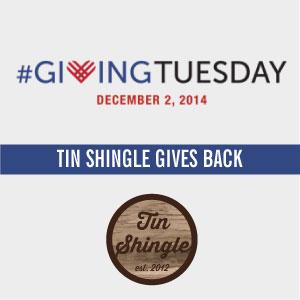 Tin Shingle Donates for #GivingTuesday