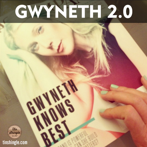 Gwyneth's Goop 2.0: The Newsletter/Online Magazine Is Back: Do You Want Your Business Featured In Goop?