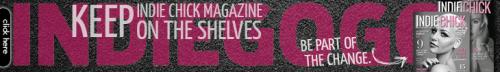 Indie Chicks Magazine Indie GoGo