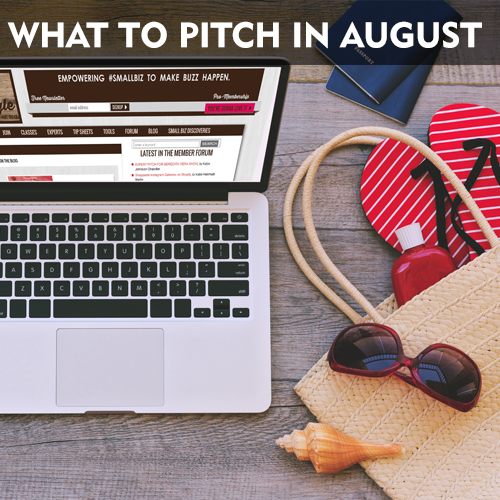 What To Pitch in August 2015: The Press Is Not On Vacation!