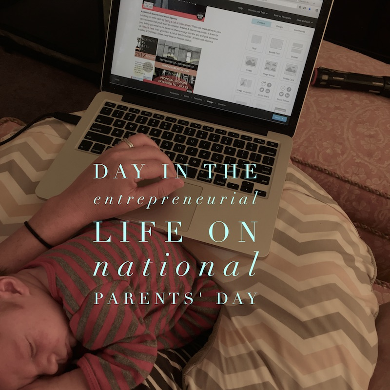 Day in the Entrepreneurial Life on National Parents Day
