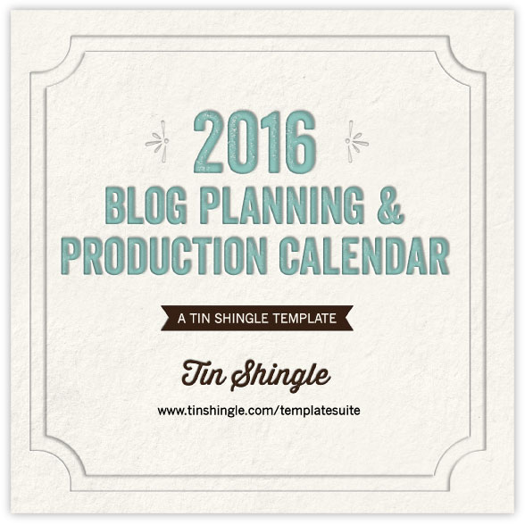 Download Tin Shingle's Blog Planning and Production Calendar 2016 to help you plan your blog posts to promote your business.