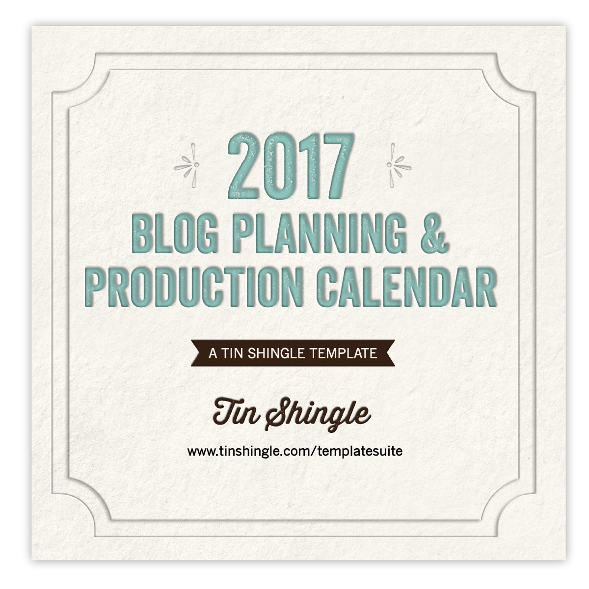 2017 Blog Planning and Production Calendar