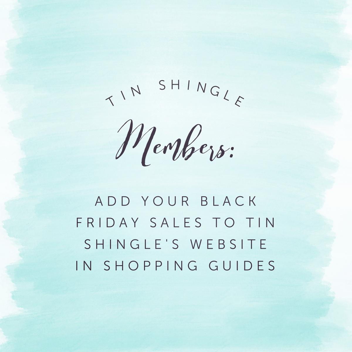 Members of Tin Shingle: Add Your Black Friday Sales to Tin Shingle's Website