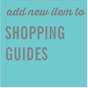 Add new item to the Shopping Guides at Tin Shingle