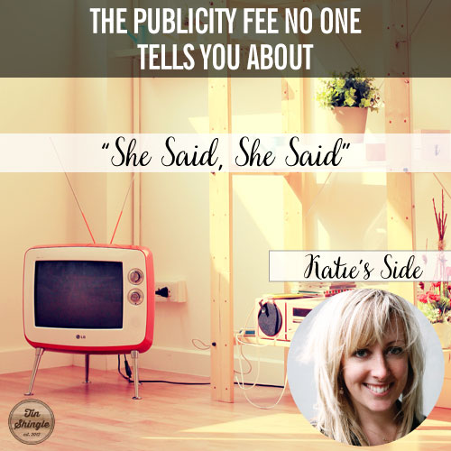 She Said, She Said, Katie's Side on Pay Per Play in Publicity