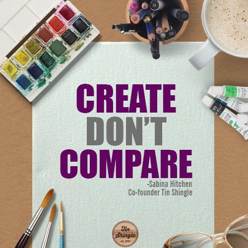 Create Don't Compare