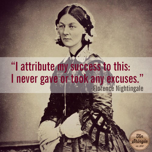 I attribute my success to this: I never gave or took any excuses