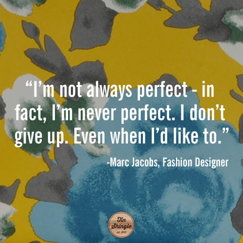 I'm Not Always Perfect - In fact I'm Never Perfect.