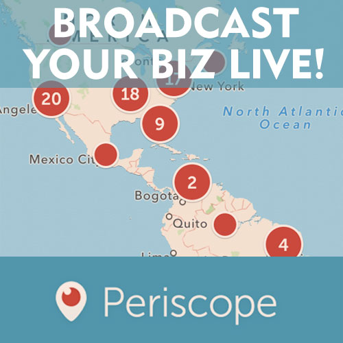 Broadcast Your Biz Live with Periscope